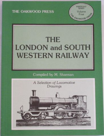 The London and South Western Railway - A Selection of Locomotive Drawings, by M. Sharman